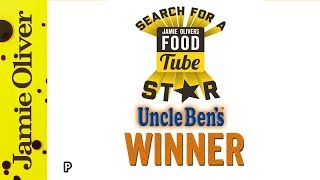 Food Tube Search for a Star - THE WINNER | Jamie Oliver u0026 Uncle Ben's