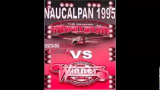MONTARBO VS WINNERS 1995 NAUCALPAN BY Smit Mi Mundo Sonidero