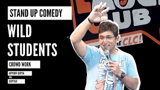 Crowd Interaction Feat WILD STUDENTS by Appurv Gupta aka GuptaJi - Stand Up Comedy