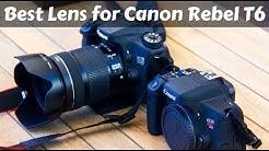 Best Lens for Canon Rebel T6 - Top 5 Compatible Lenses