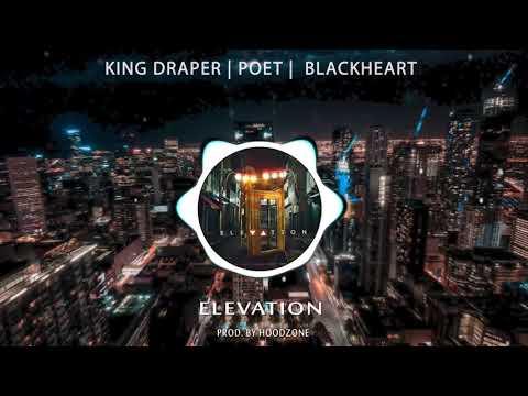 King Draper X Poet X Blackheart - Elevation