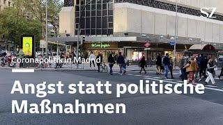 Coronapolitik Madrid - Angst statt politische Maßnahmen