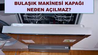 Bulaşık Makinesi Kapağı Neden Açılmaz?