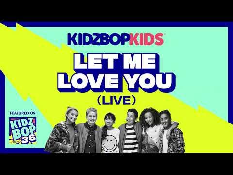KIDZ BOP Kids - Let Me Love You - Live (KIDZ BOP 36)