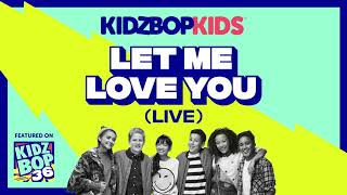 KIDZ BOP Kids - Let Me Love You - Live (KIDZ BOP 36)