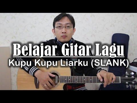 Belajar Gitar Lagu - Kupu Kupu Liarku (SLANK)