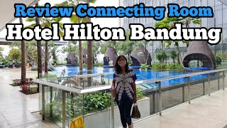 Hotel Tour dan Review Connecting Room Hotel Hilton Bandung