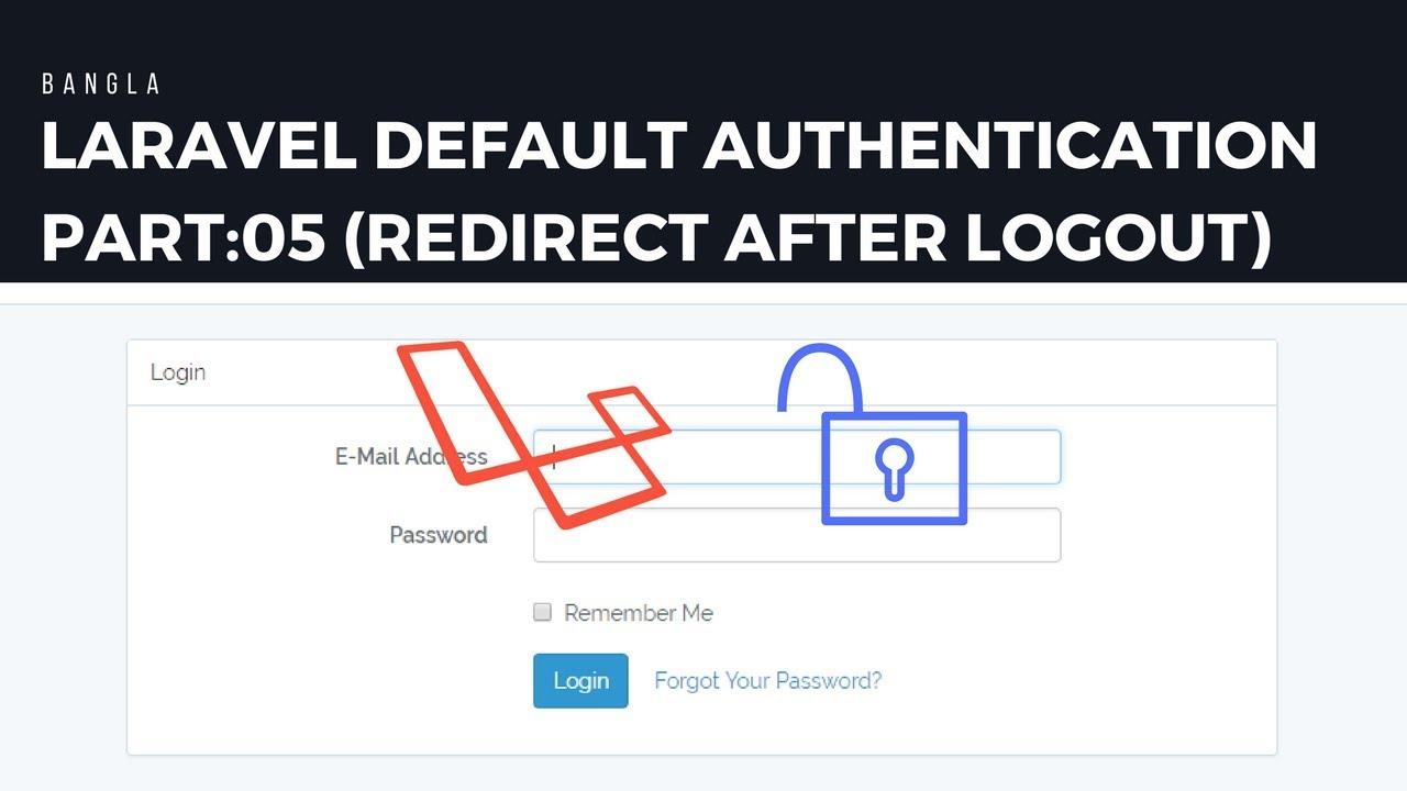 Laravel Default Authentication Part:05 Redirect After Logout