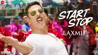 Start Stop - Laxmii | Akshay Kumar | Raja Hasan | Tanishk Bagchi | Vayu