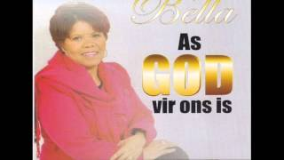 Bella As God vir ons is  and Bella Here Lei my