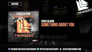 Paris Blohm - Something About You [OUT NOW!]