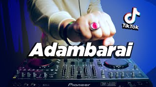 Download TIK TOK VIRAL ! Adambarai ( DJ DESA Remix )