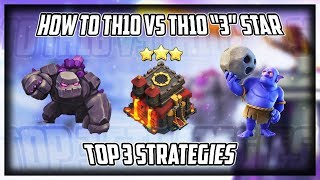 Top 3 strategies to Th10 vs Th10 3 Star With full Explaination   Clash of Clans