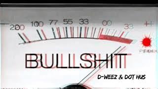 D-Weez - On Bullshit ft Dot Hus