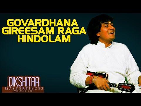 Govardhana Gireesam Raga Hindolam - U. Srinivas (Album: Dikshitar Masterpieces)