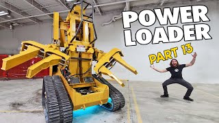 It's so BIG... (POWER LOADER: PART 13)
