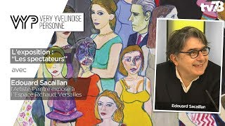 """VYP – avec Edouard Sacaillan, Artiste-peintre – Exposition """"Les spectateurs"""""""