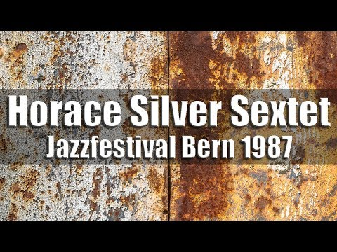 Horace Silver Sextet - Jazzfestival Bern 1987