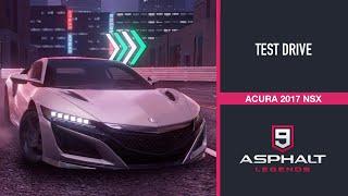 ACURA 2017 NSX - TEST DRIVE | ASPHALT 9