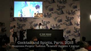 Cocktail Spirits Paris 2013 presents: Happiness Forgets by Alastair Burgess - Best Bar Europe 2013
