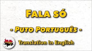 Puto Português - Fala só ft. Lil Saint (letra)