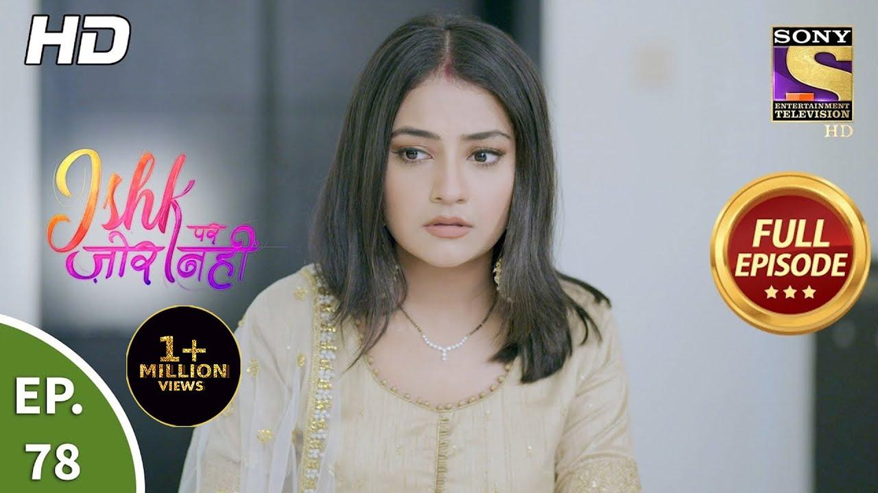 Download Ishk Par Zor Nahi - Ep 78 - Full Episode - 30th June, 2021