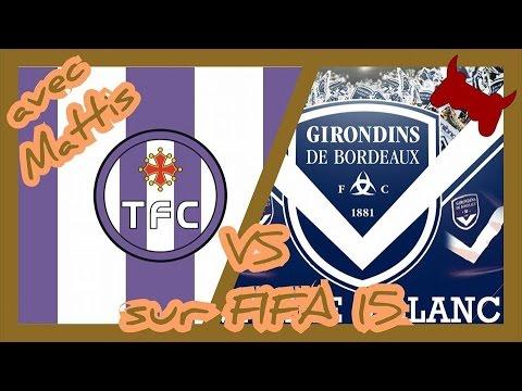 [FIFA 15] Toulouse FC - Girondins de Bordeaux