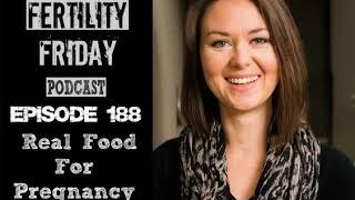FFP 188 | Real Food For Pregnancy | Optimizing vegetarian & vegan diets for pregnancy | Lily...