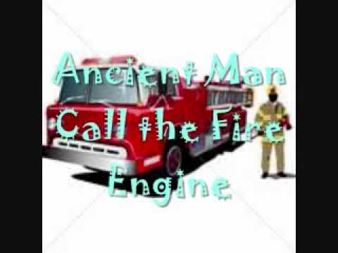 Ancient Man-Call the fire engine