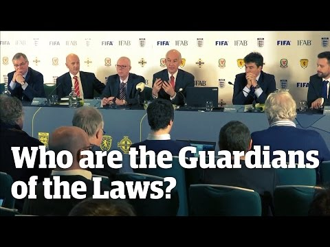 "Ifab: who are the ""Guardians of the Laws""?"