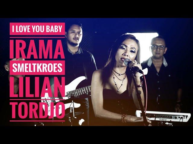 I Love You Baby - Irama Smeltkroes