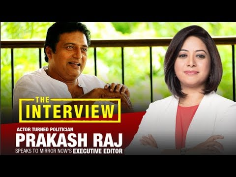 Actor turned politician Prakash Raj in an Excusive interview with Faye DSouza