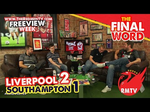 Liverpool 2-1 Southampton | The Final Word | Freeview Week