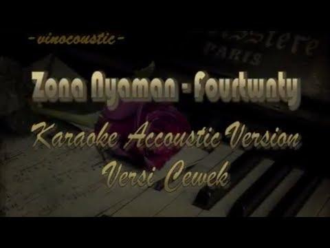 Fourtwnty - Zona Nyaman Versi Karaoke Akustik Nada Dasar Cewek