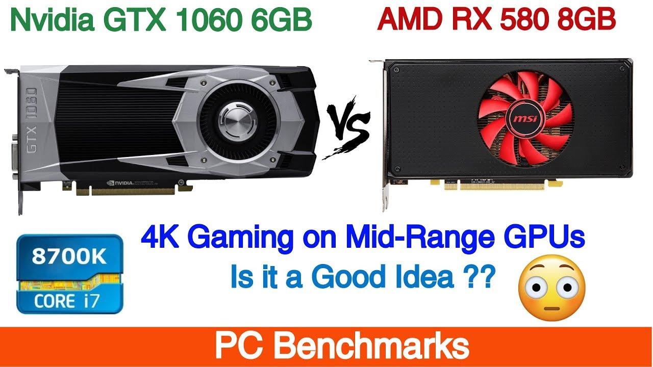 Nvidia Gtx 1060 6gb Vs Amd Rx 580 8gb 4k Gaming Youtube
