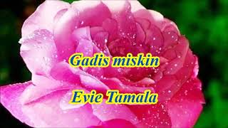 Gadis Miskin By Evie Tamala