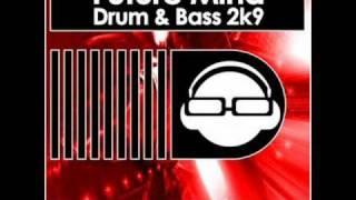 Future Mind - Drum & Bass 2k9 (Club Mix).wmv