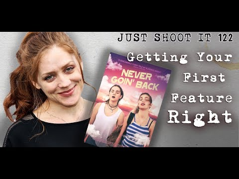 Getting Your First Feature Right with Never Goin' Back's Augustine Frizzell  Just Shoot It 122