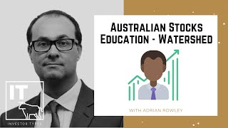 Australian Stocks Education - Watershed – Adrian Rowley