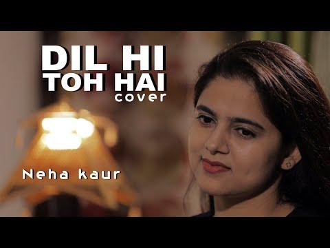 Dil Hi Toh Hai  - The Sky Is Pink | Priyanka C, Farhan A | Arijit Singh, Pritam | Neha Kaur | Cover