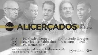 Conferência Alicerçados na Palavra | Pr. Geziel Gomes | Pregação | 25/08/17