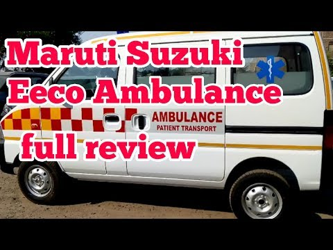 Maruti Suzuki Eeco  Ambulance Real Review Interior And Exterior Features And Price