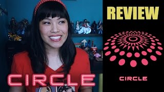 Circle | Movie Review (Non Spoilers + Spoilers)