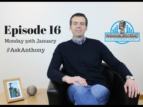 The Solopreneur Show - Episode 16 Ask Anthony #4
