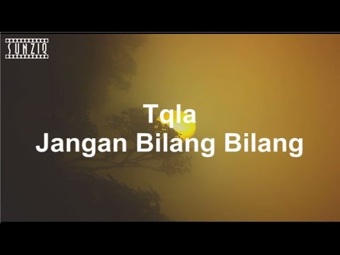 Tqla - Jangan Bilang Bilang (Karaoke Version + Lyrics) No Vocal #sunziq