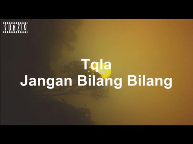 TQLA Jangan Bilang Bilang - Kord & Lirik Lagu Indonesia