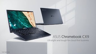 Ultralight and tough for cloud-first business - ASUS Chromebook CX9