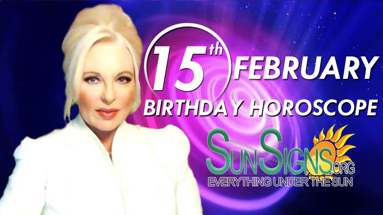 today 15 february birthday horoscope