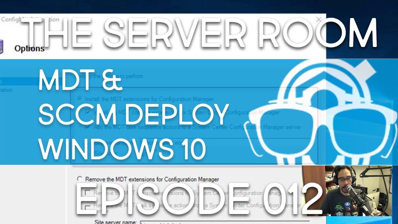 The Server Room - Integrate MDT Build 8443 with SCCM 1706 - Episode 012