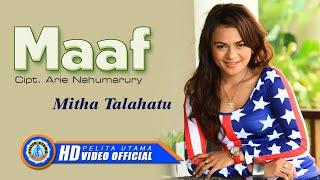 Mitha Talahatu - Maaf (Official Music Video)